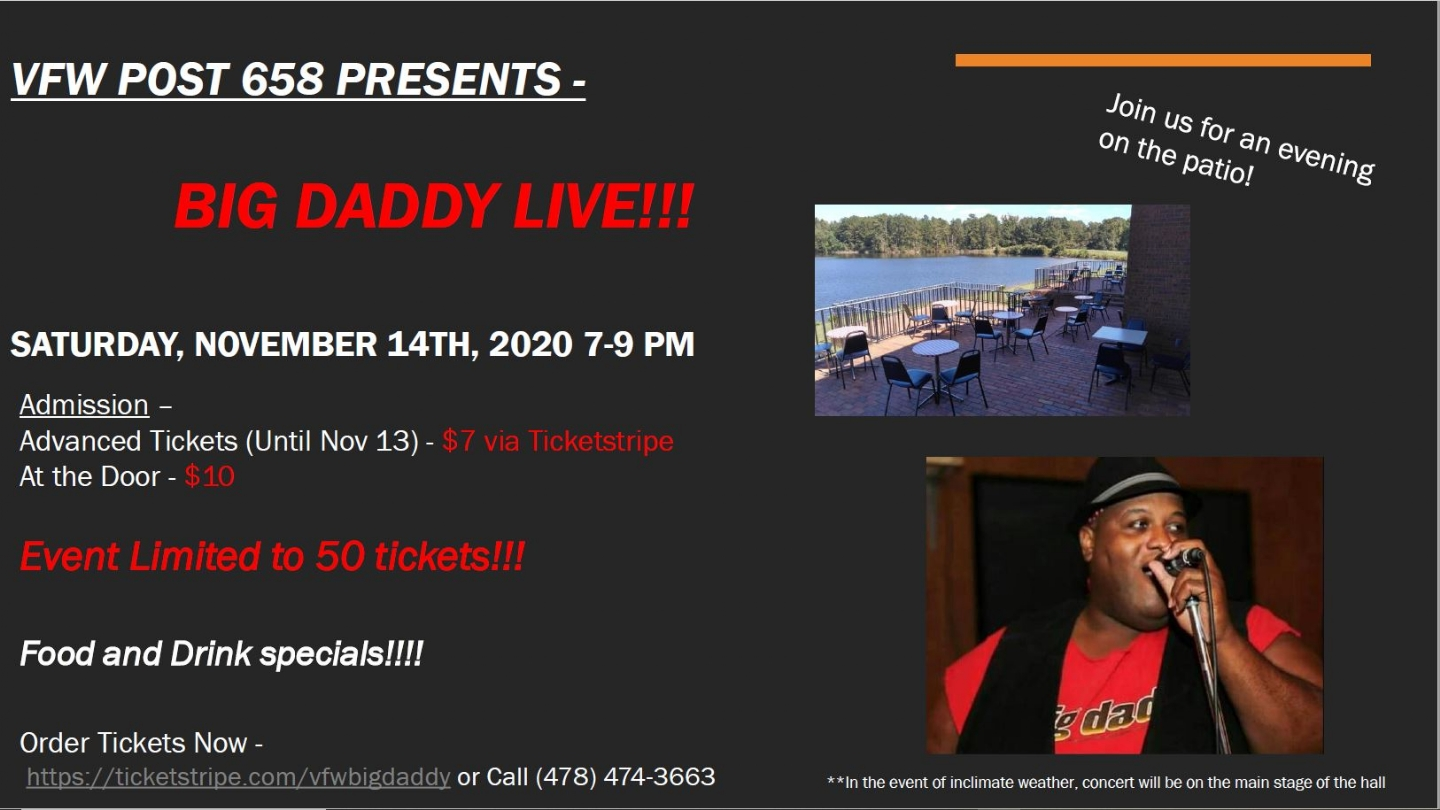 VFW Post 658 is proud to host local artist Big Daddy for a solo performance on the patio! In the event of inclimate weather, the concert will be hosted on the main stage in the hall, allowing for plenty of room to socially distance. Food and drink specials all night!!! Post opens at 6pm. Get your advanced tickets now before they sell out!!!!